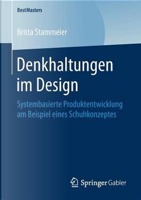 Denkhaltungen Im Design by Britta Stammeier