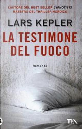 La testimone del fuoco by Lars Kepler