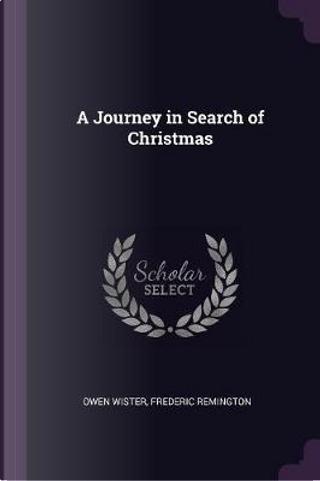 A Journey in Search of Christmas by Owen Wister