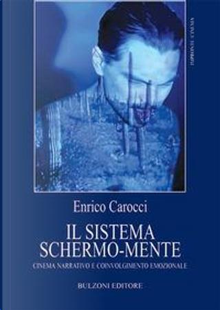 Il sistema schermo-mente. Cinema narrativo e coinvolgimento emozionale by Enrico Carocci