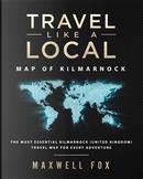 Travel Like a Local - Map of Kilmarnock by Maxwell Fox