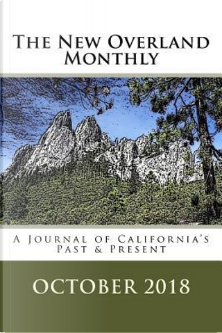 A Journal of California's Past & Present October 2018 by B. Clay Shannon