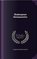 Shakespeare Hermeneutics by Clement Mansfield Ingleby