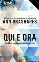 Qui e ora: Non puoi scegliere di chi innamorarti by Ann Brashares