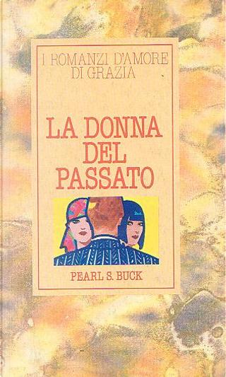 La donna del passato by Pearl S. Buck