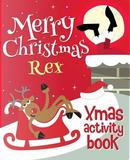 Merry Christmas Rex - Xmas Activity Book by XmasSt