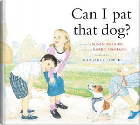 Can I Pat That Dog? by Susan McLaine