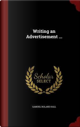 Writing an Advertisement by Samuel Roland Hall