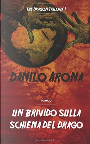 Un brivido sulla schiena del drago by Danilo Arona