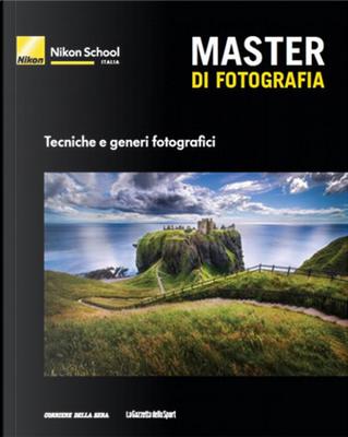 Nikon School Italia - Master di Fotografia vol. 1