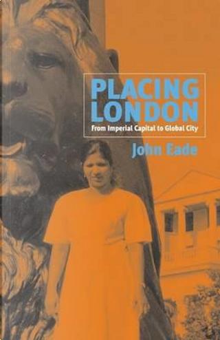 Placing London by John Eade