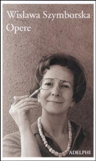 Opere by Wislawa Szymborska