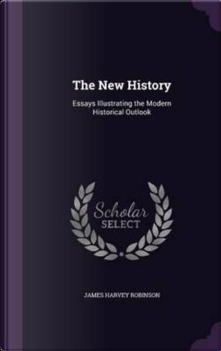 The New History by James Harvey Robinson