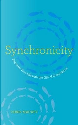 Synchronicity by Chris Mackey