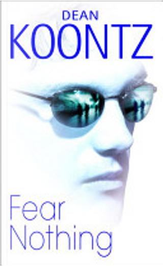 Fear Nothing by Dean R. Koontz