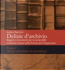 Delizie d'archivio. Regesti e documenti per la storia delle residenze estensi nella Ferrara del Cinquecento - Vol. 1 by Andrea Marchesi