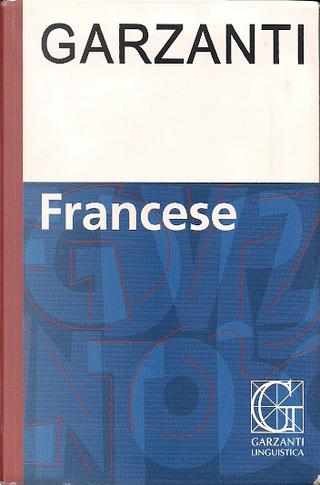 Dizionario francese Garzanti by AA. VV.