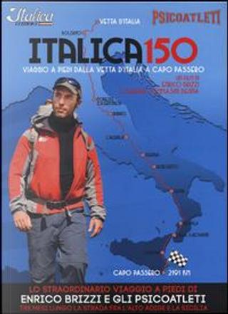Italica 150. Viaggio a piedi dalla vetta d'Italia a Capo Passero. DVD. Con libro by Enrico Brizzi