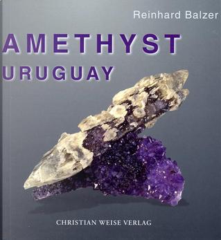 Amethyst, Uruguay by Reinhard Balzer