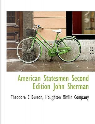 American Statesmen Second Edition John Sherman by Houghton Mifflin company