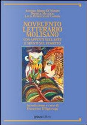 Novecento letterario molisano. Con appunti sull'arte e spunti sul fumetto by Antonio M. Di Nunzio