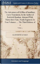 The Adventures of Gil Blas of Santillane. a New Translation, by the Author of Roderick Random. Adorned with Thirty-Three Cuts, Neatly Engraved. in Four Volumes. ... the Third Edition. of 4; Volume 4 by Alain Rene Le Sage