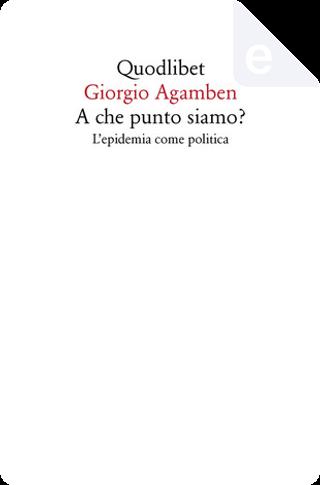A che punto siamo? by Giorgio Agamben