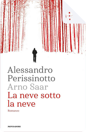 La neve sotto la neve by Alessandro Perissinotto, Arno Saar