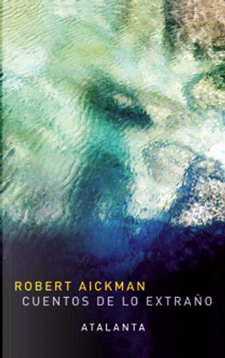 Cuentos de lo extraño by Robert Aickman