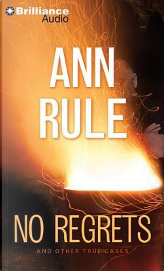 No Regrets And Other True Cases by Ann Rule