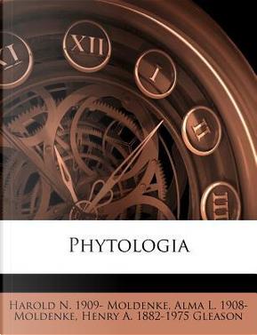 Phytologia by Harold N 1909 Moldenke