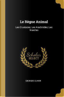 Le Règne Animal by Georges Cuvier