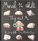 Marcel the Shell with Shoes On: Things about Me by Jenny Slate
