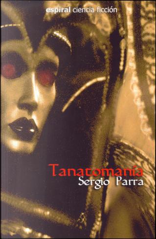 Tanatomanía by Sergio Parra