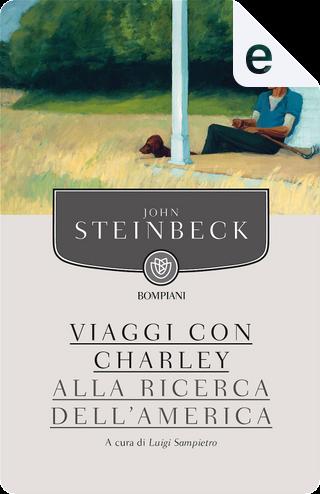 Viaggi con Charley alla ricerca dell'America by John Steinbeck