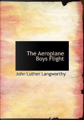 The Aeroplane Boys Flight by John Luther Langworthy