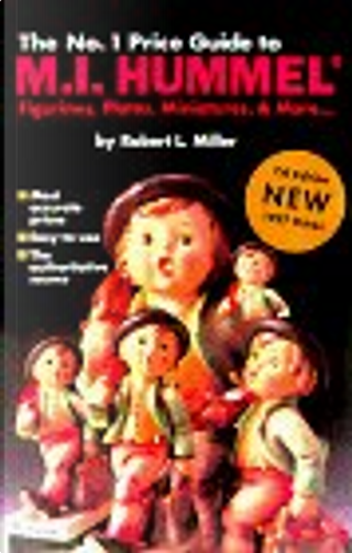 The No. 1 Price Guide to M.I. Hummel by Robert L. Miller