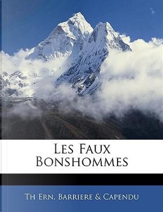 Les Faux Bonshommes by Th Ern Barriere &. Capendu