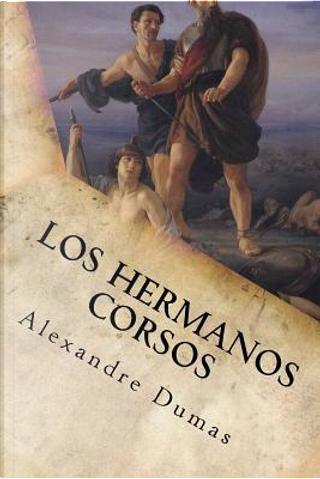 Los Hermanos Corsos by ALEXANDRE DUMAS