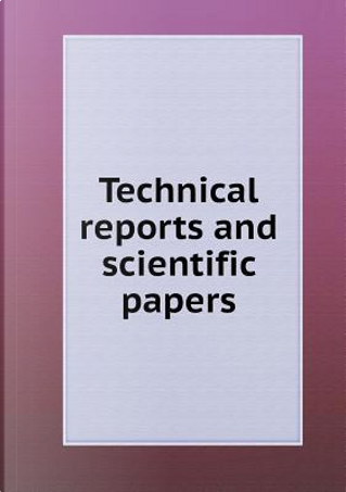 Technical Reports and Scientific Papers by Imperial Institute Great Britain