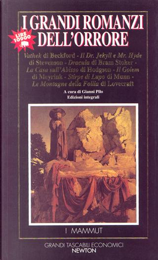 I grandi romanzi dell'orrore by Bram Stoker, Gustav Meyrink, H. P. Lovecraft, Harold Warner Munn, Robert Louis Stevenson, William Beckford, William Hope Hodgson