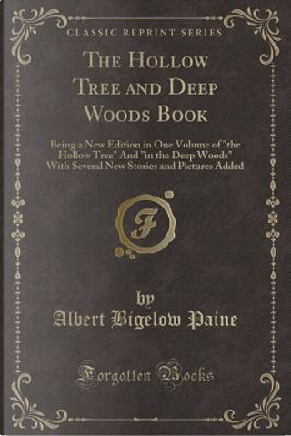 The Hollow Tree and Deep Woods Book by Albert Bigelow Paine