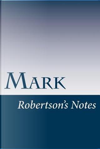 Mark by John C. Robertson