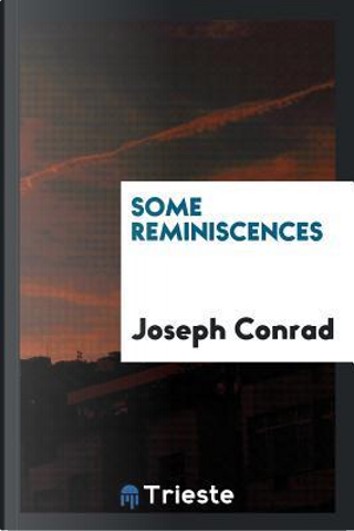 Some reminiscences by Joseph Conrad
