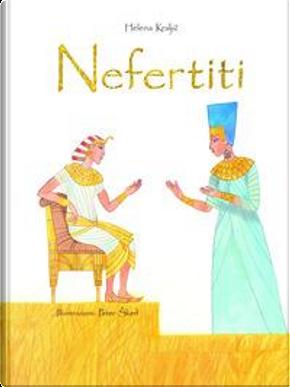 Nefertiti. Ediz. a colori by Helena Kraljic