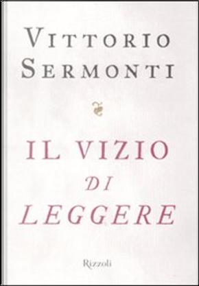 Il vizio di leggere by Vittorio Sermonti