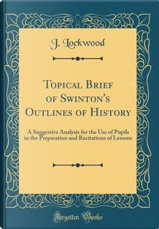 Topical Brief of Swinton's Outlines of History by J. Lockwood