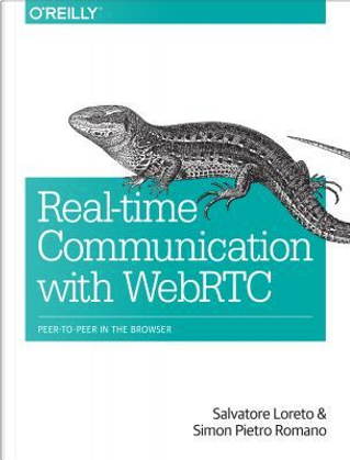 Real-Time Communication with WebRTC by Salvatore Loreto