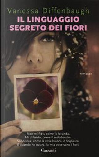 Il linguaggio segreto dei fiori by Vanessa Diffenbaugh