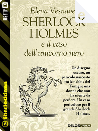 Sherlock Holmes e il caso dell'unicorno nero by Elena Vesnaver